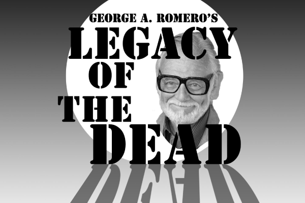 George Romero Legacy of the Dead banner